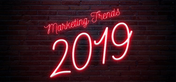 Six Marketing Trends for Success in 2019!